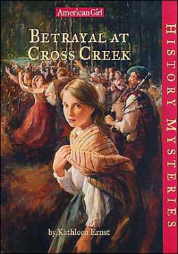 Betrayal at Cross Creek (American Girl History Mysteries Series #22)