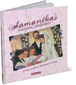 Samantha's Wedding Memories: A Scrapbook of Gard & Cornelia's Wedding
