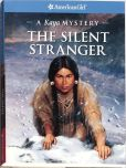Book Cover Image. Title: The Silent Stranger:  A Kaya Mystery (American Girl Mysteries Series), Author: Janet Beeler Shaw