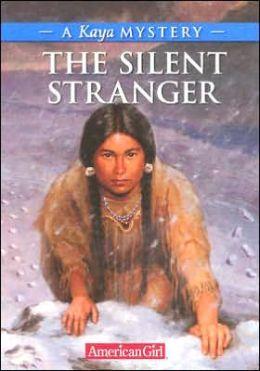 The Silent Stranger: A Kaya Mystery (American Girl Mysteries Series)