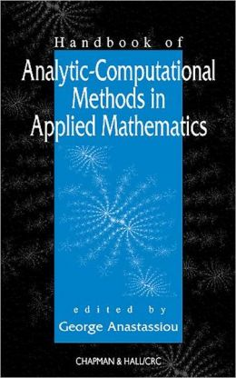 Handbook on Analytic-Computational Methods in Applied Mathematics