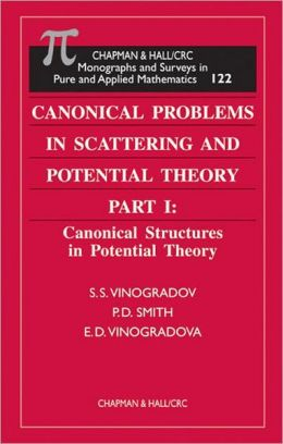 Canonical Problems in Scattering and Potential Theory: Canonical Structures in Potential Theory