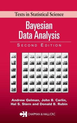 Bayesian Data Analysis (Texts in Statistical Science Series)
