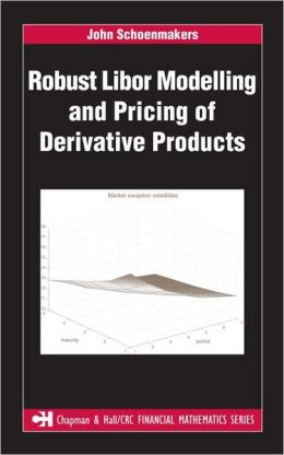 Robust Libor Modelling and Pricing of Derivative Products
