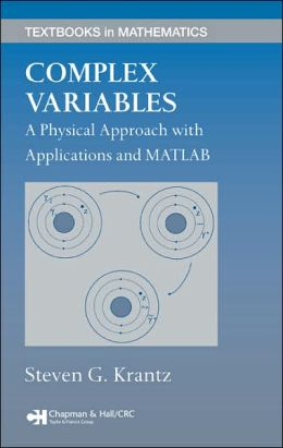 Complex Variables: A Physical Approach with Applications and MATLAB