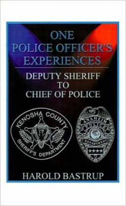 One Police Officer's Experiences: Deputy Sheriff to Chief of Police