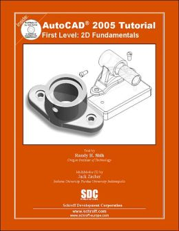 AutoCAD Tutorial First Level 2D Fundamentals 2005