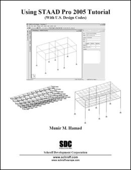 STAAD.Pro Tutorial: With U.S. Design Codes