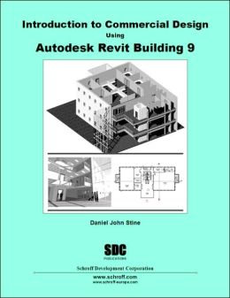 Introduction to Commercial Design Using Autodesk Revit Building 9