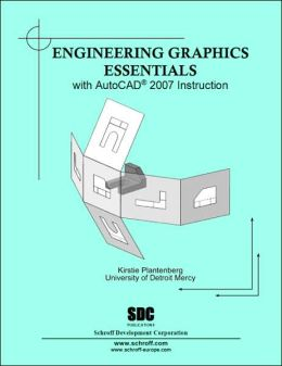 Engineering Graphics Essentials with AutoCAD 2007