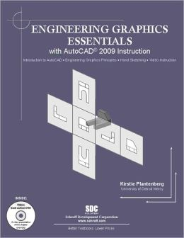 Engineering Graphics Essentials with AutoCad 2009 Instruction