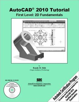 AutoCAD 2010 Tutorial: First Level: 2D Fundamentals with CD
