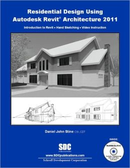 Residential Design Using Revit Architecture 2011