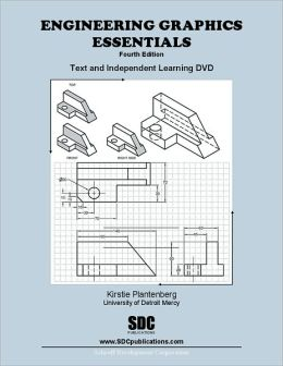 Engineering Graphics Essentials 4th Edition: And Independent Learning DVD