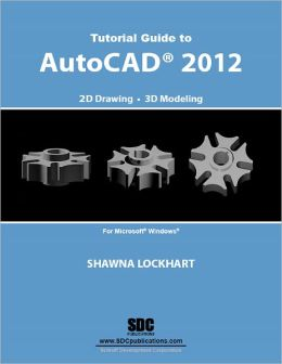Tutorial Guide to AutoCAD 2012