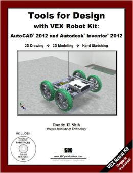 Tools for Design with VEX Robot Kit: AutoCAD 2012 and Autodesk Inventor 2012