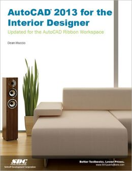 AutoCAD 2013 for the Interior Designer