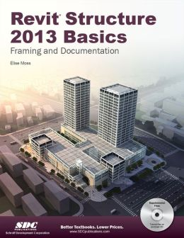 Revit Structure 2013 Basics: Framing and Documentation