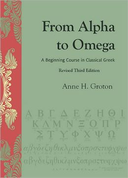 From Alpha to Omega: An Introduction to Classical Greek, Revised