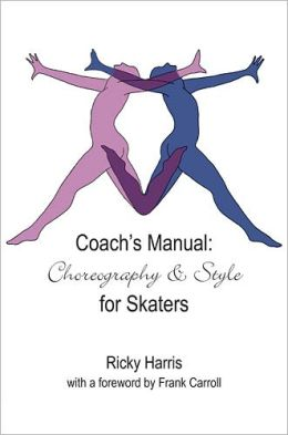Coach's Manual: Choreography and Style for Skaters