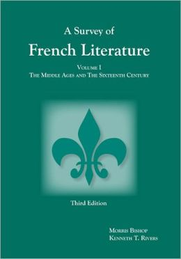 Survey of French Literature, Volume 1: The Middle Ages and the Sixteenth Century