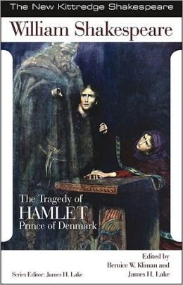 Tragedy of Hamlet: New Kittredge Shakespeare Series