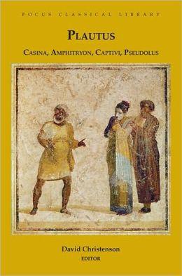 Casina, Amphitryon, Captivi, Pseudolus