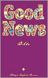 Good News Bible: Good News Translation