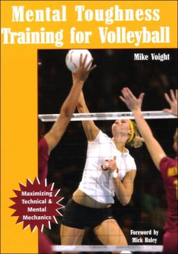 Mental Toughness Training for Volleyball: Maximizing Technical and Mental Mechanics