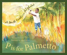 P Is for Palmetto: A South Carolina Alphabet