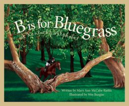 B Is For Bluegrass: A Kentucky Alphabet