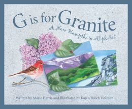 G is for Granite: A New Hampshire Alphabet