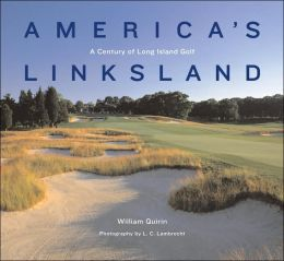 America's Linksland: A Century of Long Island Golf