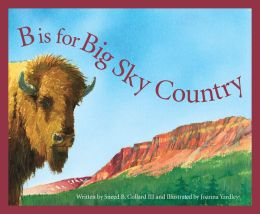 B is for Big Sky Country: A Montana Alphabet