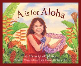 A is for Aloha: A Hawai'i Alphabet
