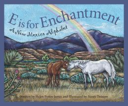 E is for Enchantment: A New Mexico Alphabet