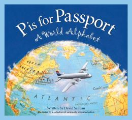 P is for Passport: A World Alphabet