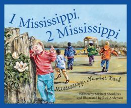 1 Mississippi, 2 Mississippi: A Mississippi Numbers Book