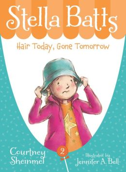 Hair Today, Gone Tomorrow (Stella Batts Series #2)