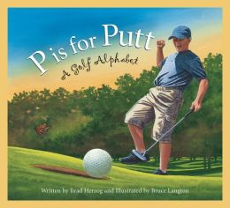 P is for Putt: A Golf Alphabet