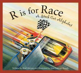 R is for Race: A Stock Car Alphabet