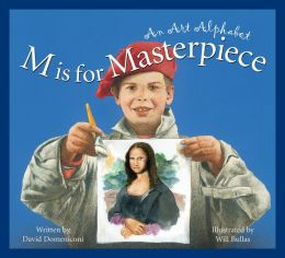 M is for Masterpiece: An Art Alphabet