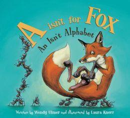 A Isn't for Fox: An Isn't Alphabet
