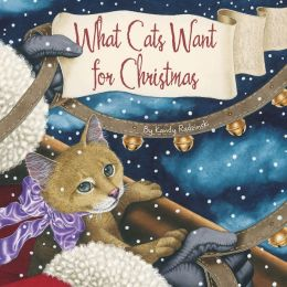 What Cats Want for Christmas (Sleeping Bear Holiday Series)