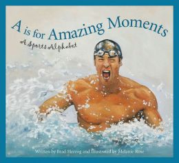 A is for Amazing Moments: A Sports Alphabet