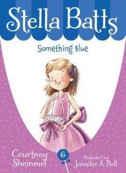 Something Blue (Stella Batts Series #6)