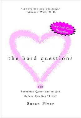 The Hard Questions: 100 Essential Questions to Ask Before You Say I Do