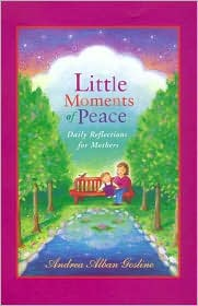 Little Moments of Peace: Daily Reflections for Mothers
