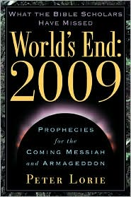 World's End: 2009: Prophesies for the Coming Messiah and Armageddon