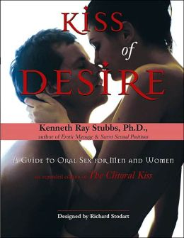 Kiss of Desire: A Guide to Oral Sex for Men & Women